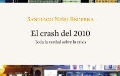 'El crash del 2010',polémico libro de Santiago Niño Becerra